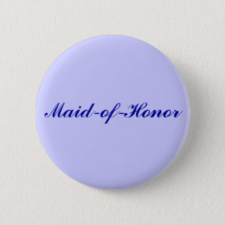 Maid-of-Honor 2 Inch Round Button