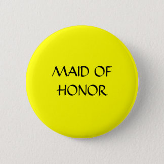 MAID OF HONOR - button