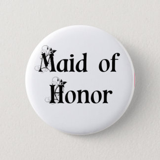 Maid of Honor Button/Badge 2 Inch Round Button