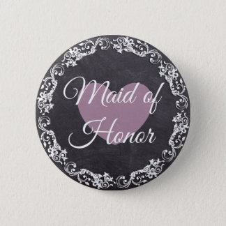 Maid of Honor Chalkboard Style Bachelorette Party 2 Inch Round Button