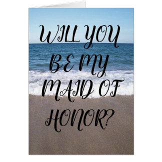 Maid Of Honor For Beach At The Ocean Wedding Card