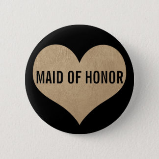 Maid of Honor Leather Texture Gold Heart 2 Inch Round Button