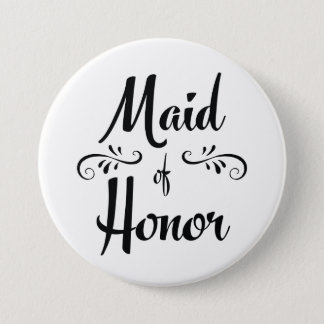 Maid of Honor Wedding Rehearsal Dinner 3 Inch Round Button