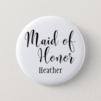 Maid of Honour 2 Black Typography w/ Name (30) 2 Inch Round Button