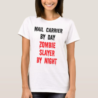 Mail Carrier By Day Zombie Slayer By Night T-Shirt