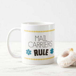 Mail Carriers Rule Coffee Mug