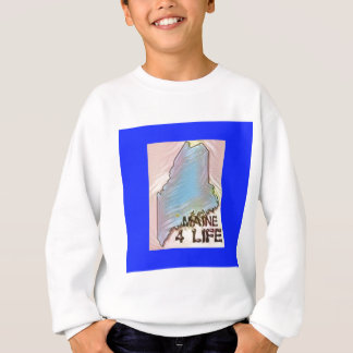"""Maine 4 Life"" State Map Pride Design Sweatshirt"