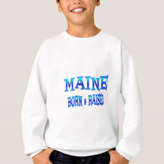Maine Born & Raised Sweatshirt