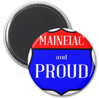 Maineiac And Proud Magnet
