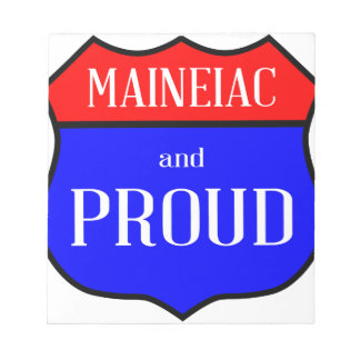 Maineiac And Proud Notepad
