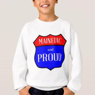Maineiac And Proud Sweatshirt