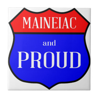 Maineiac And Proud Tile