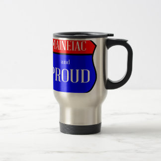 Maineiac And Proud Travel Mug
