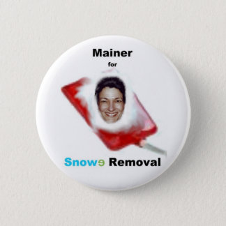 Mainer for Snowe Removal 2 Inch Round Button