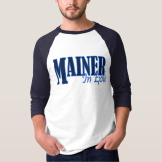 Mainer In Exile T-Shirt