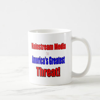 Mainstream Media is America's Greatest Threat! Coffee Mug