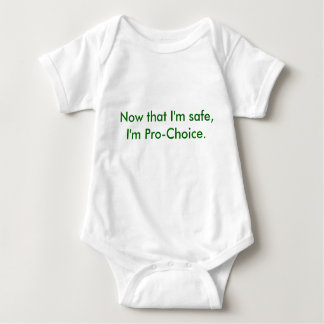 Maintenant que je suis sûr, je suis Pro-Choix T Shirts