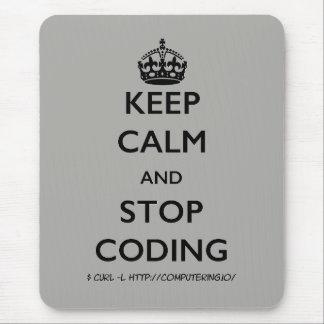 Maintenez calme et cessez de coder Mousepad Tapis De Souris