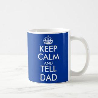 Maintenez calme et dites la tasse | de papa