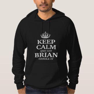 Maintenez calme et laissez Brian le manipuler Pull À Capuche