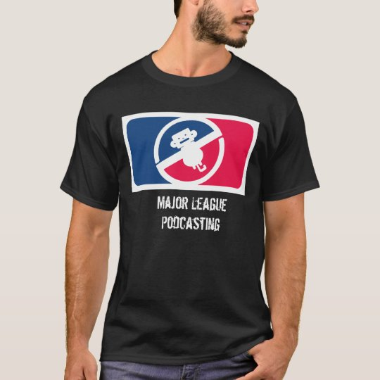 Major League Podcasting T-Shirt