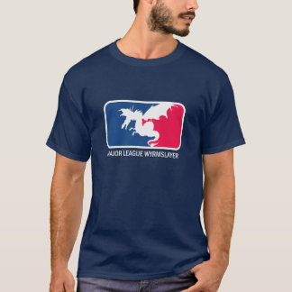Major League Wyrmslayer T-Shirt
