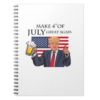 Make 4th of July Great Again  Trump funny Notebook
