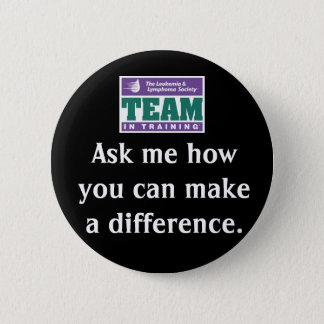 Make A Difference Team in Training 2 Inch Round Button