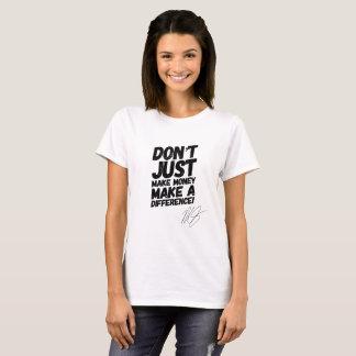 Make A Difference Women's Motivational T-Shirt Tee