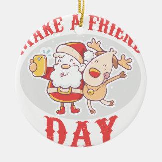Make a Friend Day - Appreciation Day Ceramic Ornament