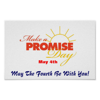 Make A Promise Day Poster -- May The Fourth Be Wit