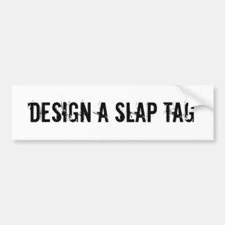 Make a Slap Tag Design Sticker Graffitti Bumper Sticker