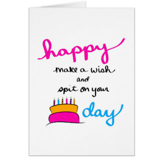 Make a Wish and Spit on Cake Day Birthday Card