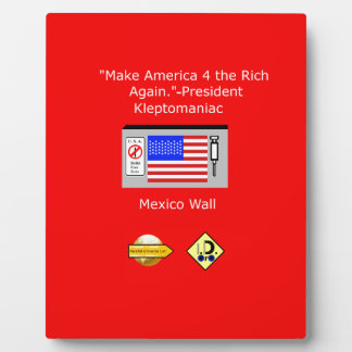 Make America 4 the Rich Again Plaque