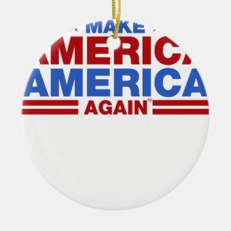 Make America America Again Ceramic Ornament