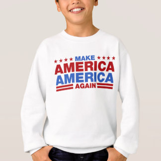 Make America America Again Sweatshirt