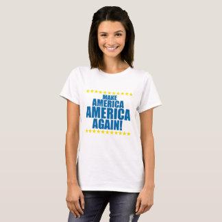 MAKE AMERICA AMERICA AGAIN! T-Shirt