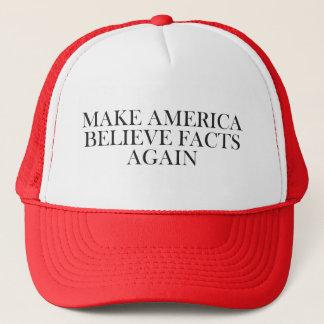 MAKE AMERICA BELIEVE FACTS AGAIN TRUCKER HAT