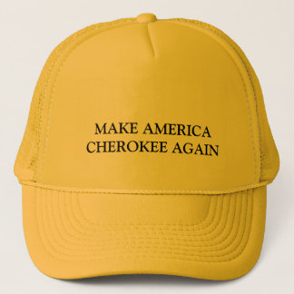 MAKE AMERICA CHEROKEE AGAIN TRUCKER HAT