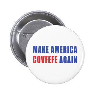 Make America Covfefe Again 2 Inch Round Button