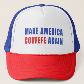 Make America Covfefe Again Trucker Hat