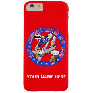 Make America Crash & Burn Barely There iPhone 6 Plus Case