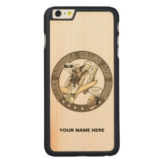 Make America Crash & Burn Carved Maple iPhone 6 Plus Case