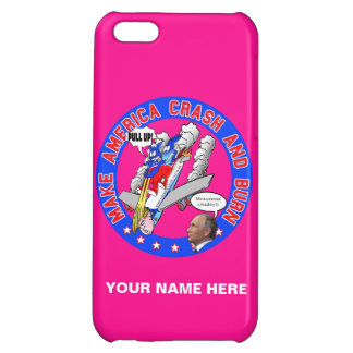 Make America Crash & Burn Cover For iPhone 5C