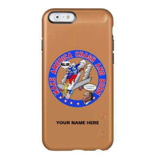 Make America Crash & Burn Incipio Feather® Shine iPhone 6 Case