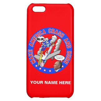 Make America Crash & Burn iPhone 5C Cover