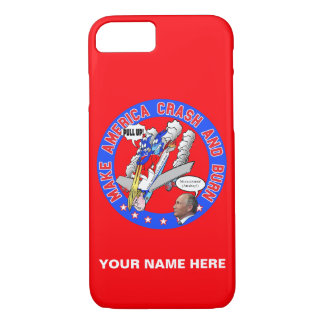 Make America Crash & Burn iPhone 8/7 Case