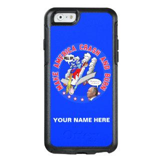 Make America Crash & Burn OtterBox iPhone 6/6s Case
