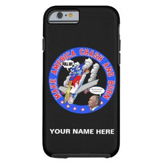 Make America Crash & Burn Tough iPhone 6 Case