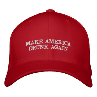 Make America Drunk Again Funny Embroidered Hat